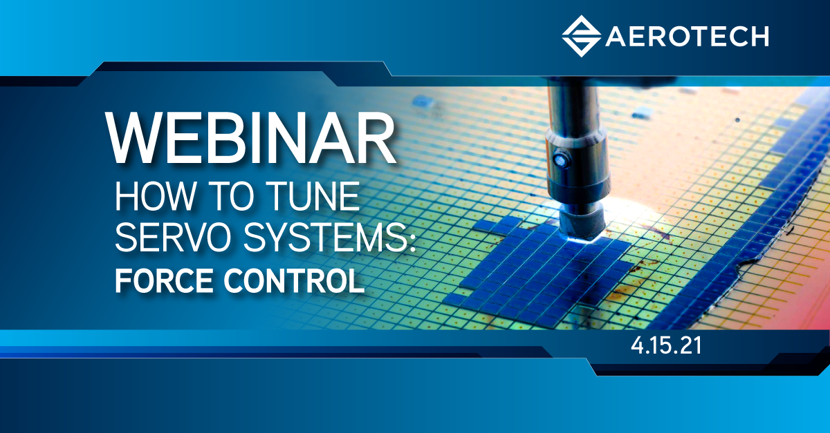 Webinar: How to Tune Servo Systems: Force Control image